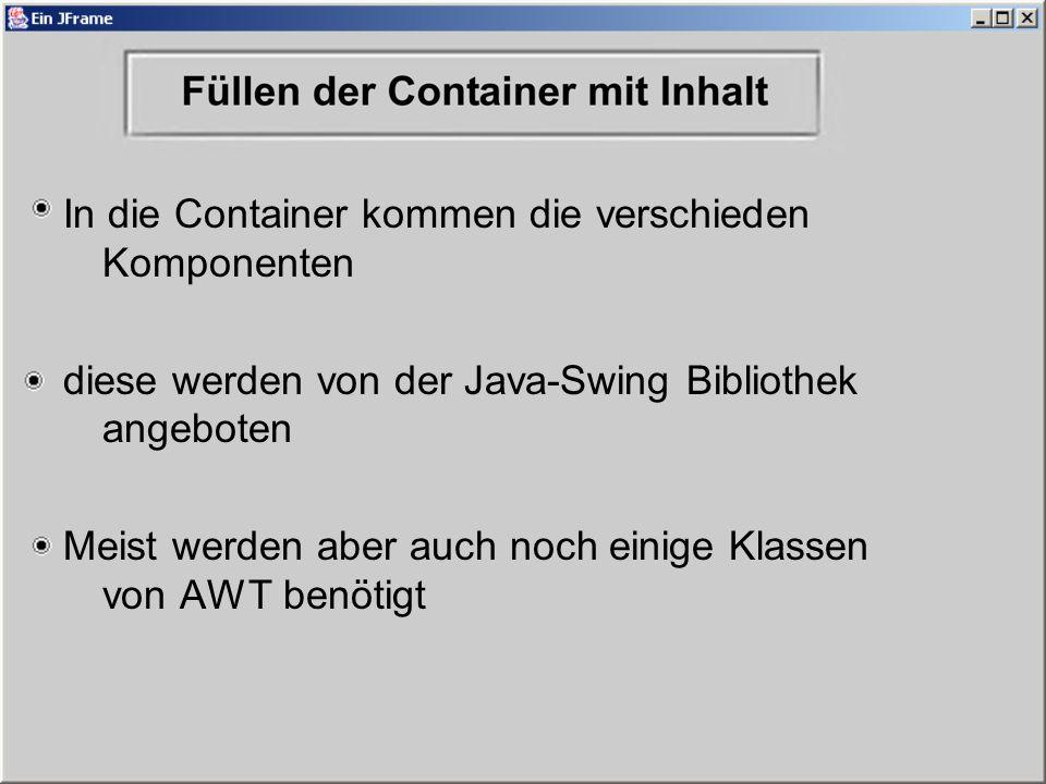 In die Container kommen die verschieden Komponenten