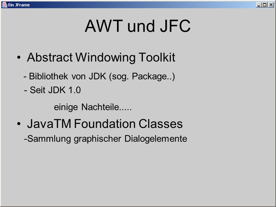 AWT und JFC Abstract Windowing Toolkit