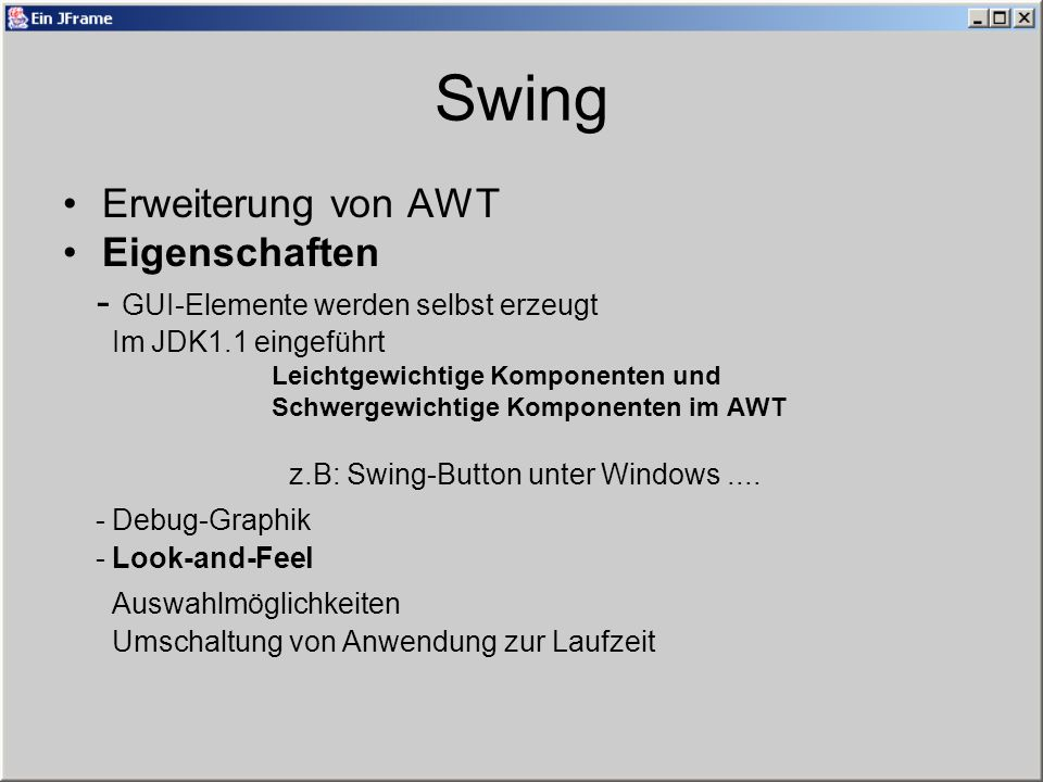 z.B: Swing-Button unter Windows ....