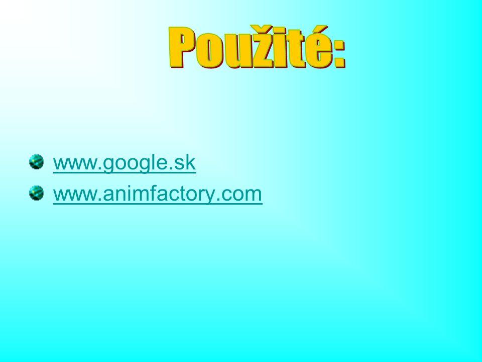 Použité: www.google.sk www.animfactory.com