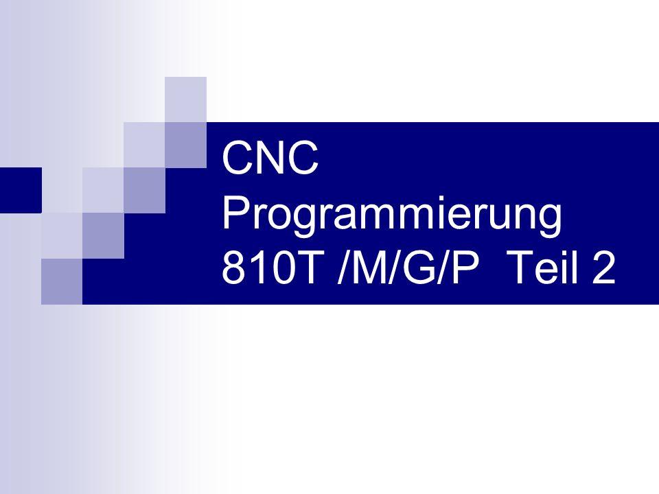 CNC Programmierung 810T /M/G/P Teil 2