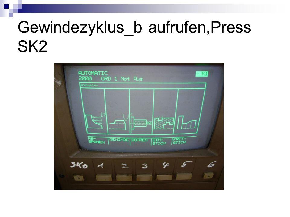 Gewindezyklus_b aufrufen,Press SK2