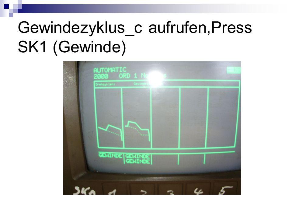 Gewindezyklus_c aufrufen,Press SK1 (Gewinde)