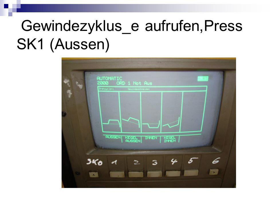 Gewindezyklus_e aufrufen,Press SK1 (Aussen)