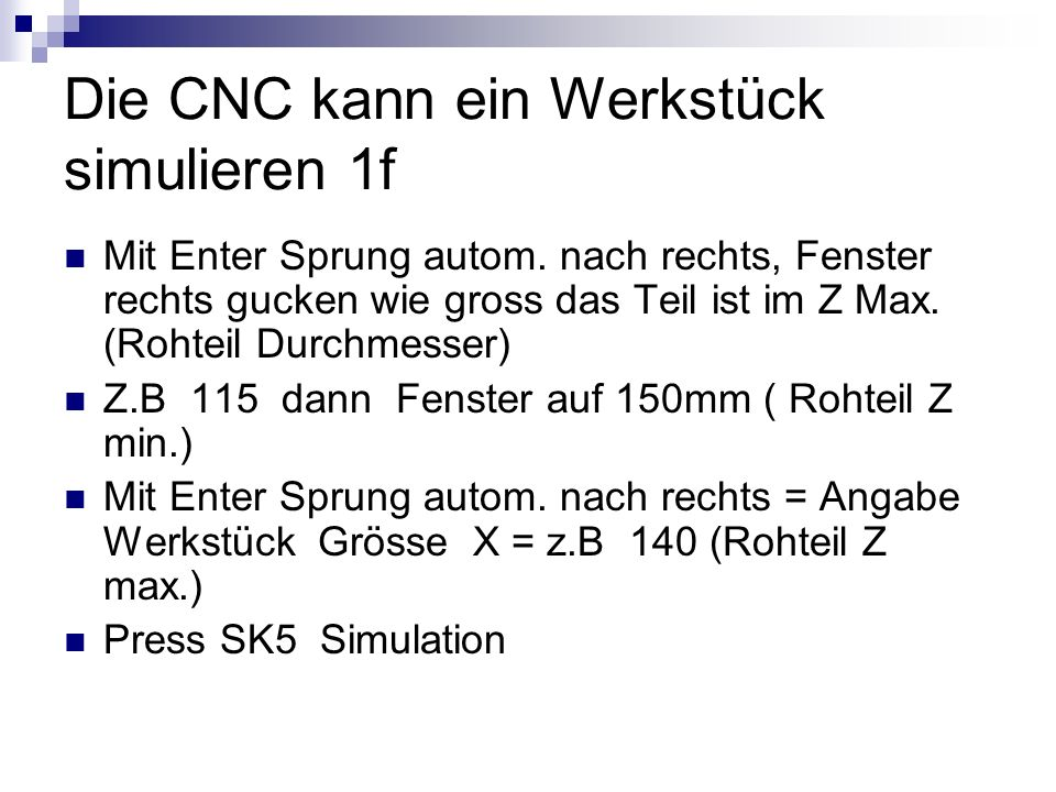 Die CNC kann ein Werkstück simulieren 1f