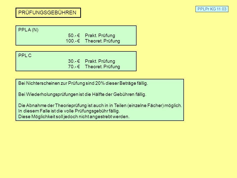 PRÜFUNGSGEBÜHREN PPL A (N) 50.- € Prakt. Prüfung