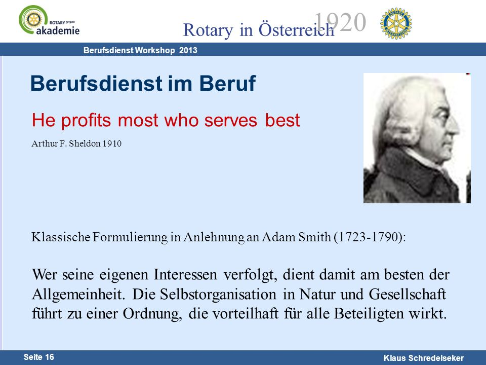Berufsdienst im Beruf He profits most who serves best