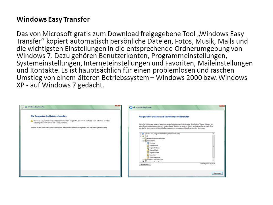 """Windows Easy Transfer Das von Microsoft gratis zum Download freigegebene Tool """"Windows Easy Transfer kopiert automatisch persönliche Dateien, Fotos, Musik, Mails und die wichtigsten Einstellungen in die entsprechende Ordnerumgebung von Windows 7."""