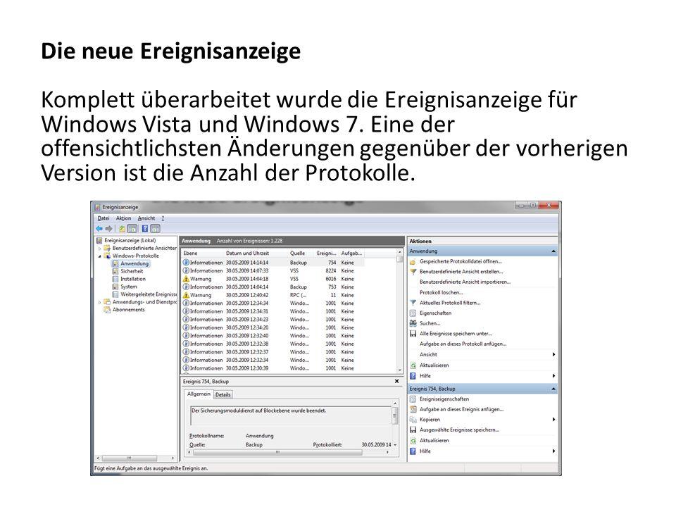 Die neue Ereignisanzeige Komplett überarbeitet wurde die Ereignisanzeige für Windows Vista und Windows 7.