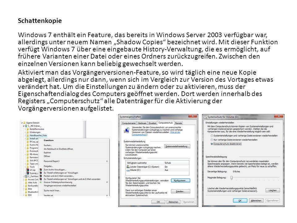 """Schattenkopie Windows 7 enthält ein Feature, das bereits in Windows Server 2003 verfügbar war, allerdings unter neuem Namen """"Shadow Copies bezeichnet wird."""