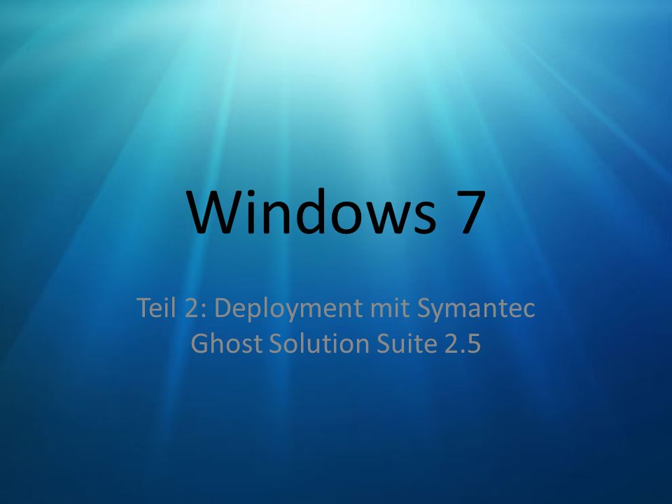Teil 2: Deployment mit Symantec Ghost Solution Suite 2.5