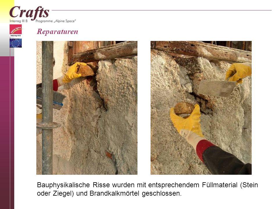 Reparaturen Bauphysikalische Risse wurden mit entsprechendem Füllmaterial (Stein oder Ziegel) und Brandkalkmörtel geschlossen.