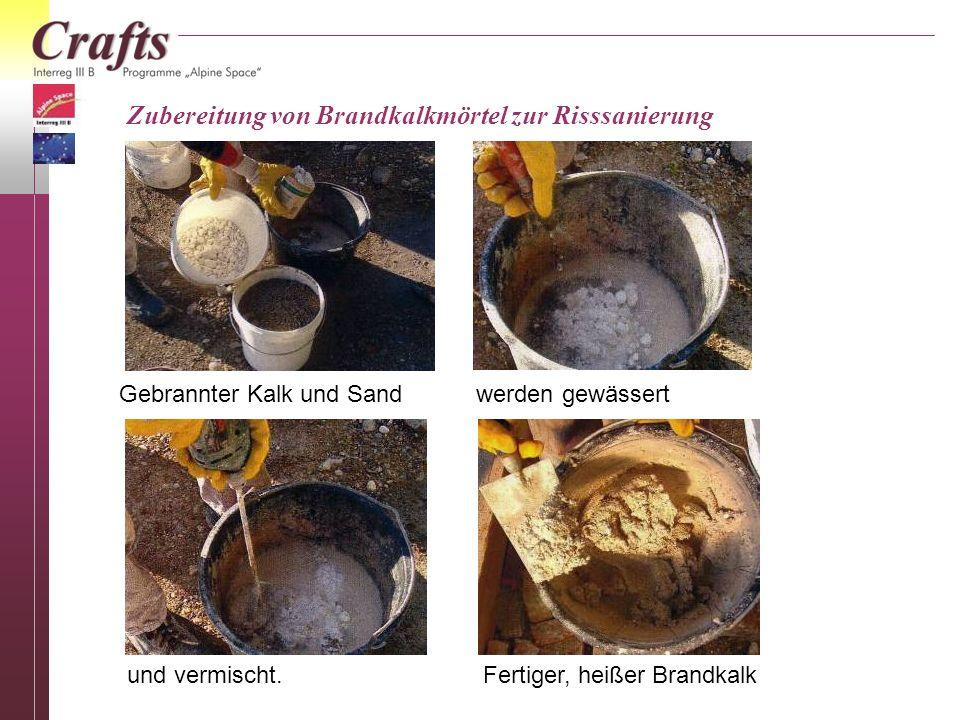 Zubereitung von Brandkalkmörtel zur Risssanierung