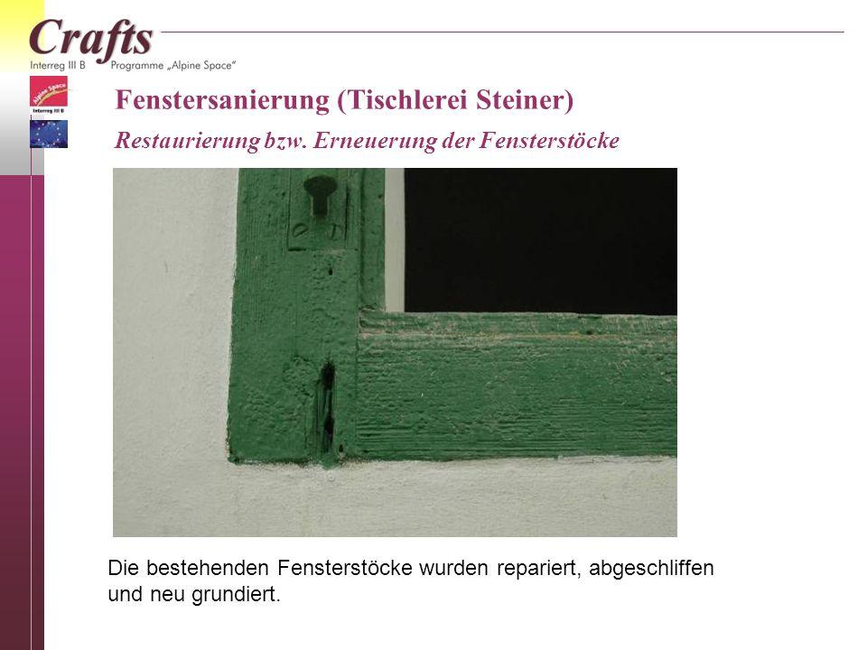 Fenstersanierung (Tischlerei Steiner) Restaurierung bzw