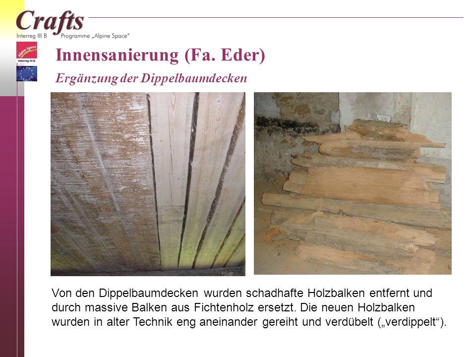Innensanierung (Fa. Eder) Ergänzung der Dippelbaumdecken
