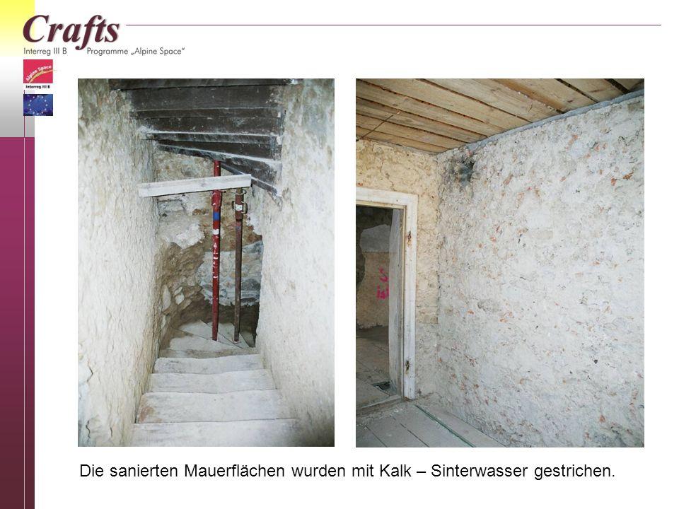 Die sanierten Mauerflächen wurden mit Kalk – Sinterwasser gestrichen.