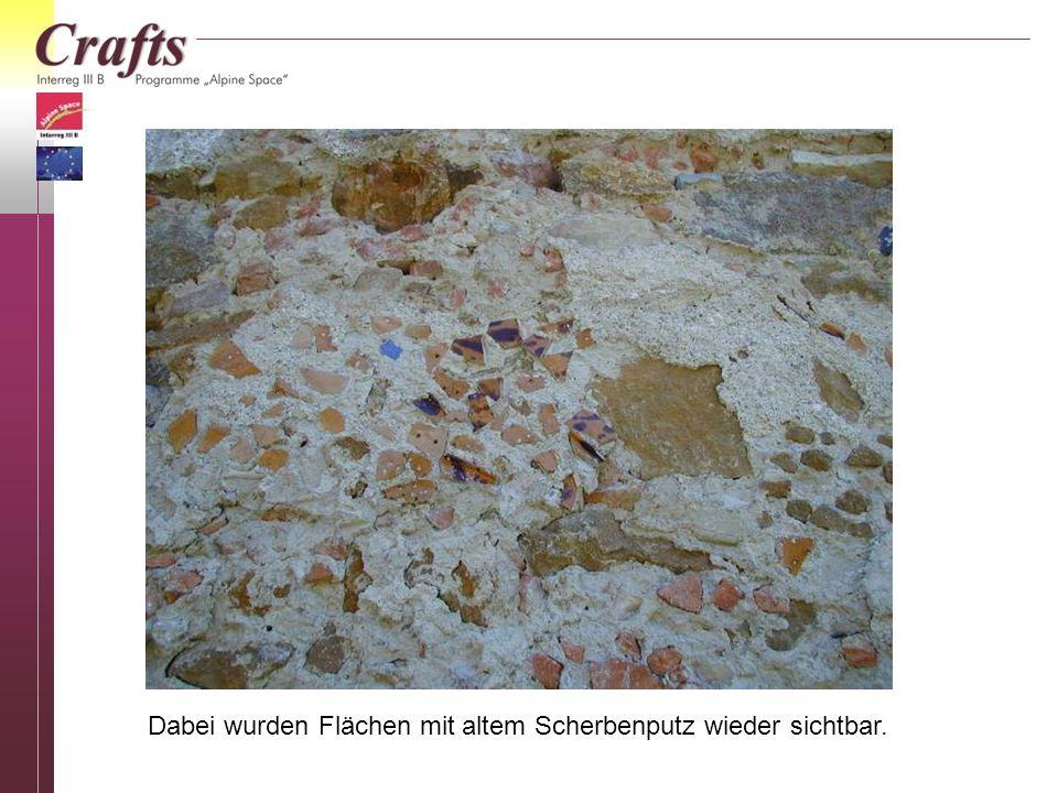 Dabei wurden Flächen mit altem Scherbenputz wieder sichtbar.