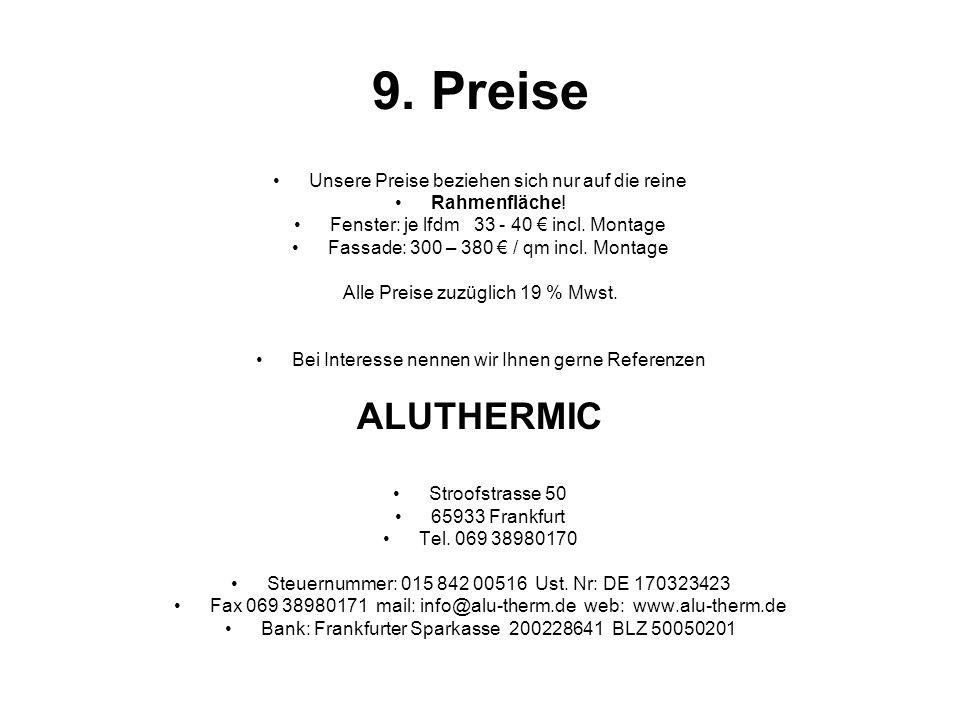9. Preise ALUTHERMIC Unsere Preise beziehen sich nur auf die reine