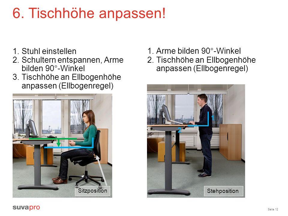 6. Tischhöhe anpassen! Stuhl einstellen