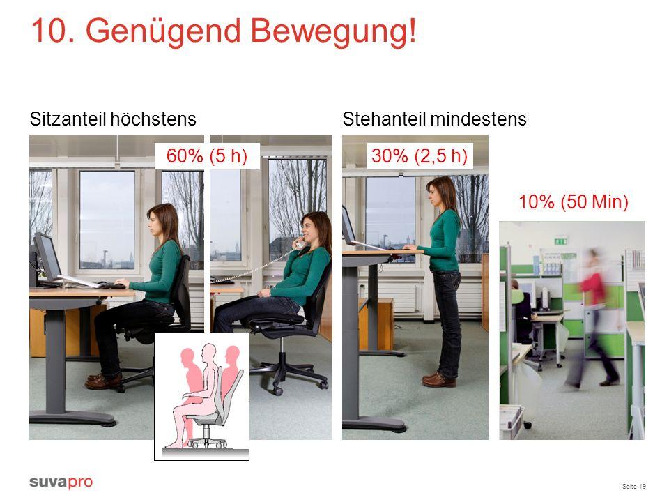 10. Genügend Bewegung! Sitzanteil höchstens Stehanteil mindestens