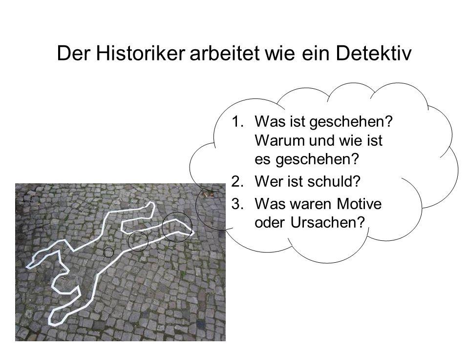Der Historiker arbeitet wie ein Detektiv