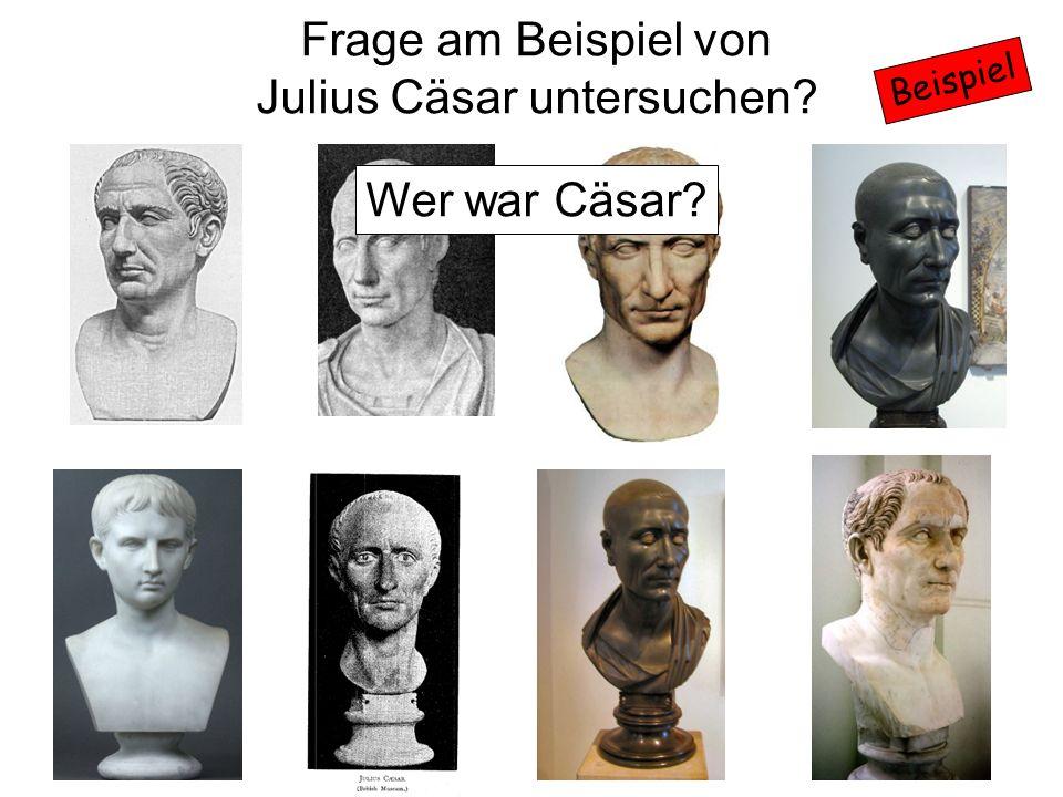 Frage am Beispiel von Julius Cäsar untersuchen