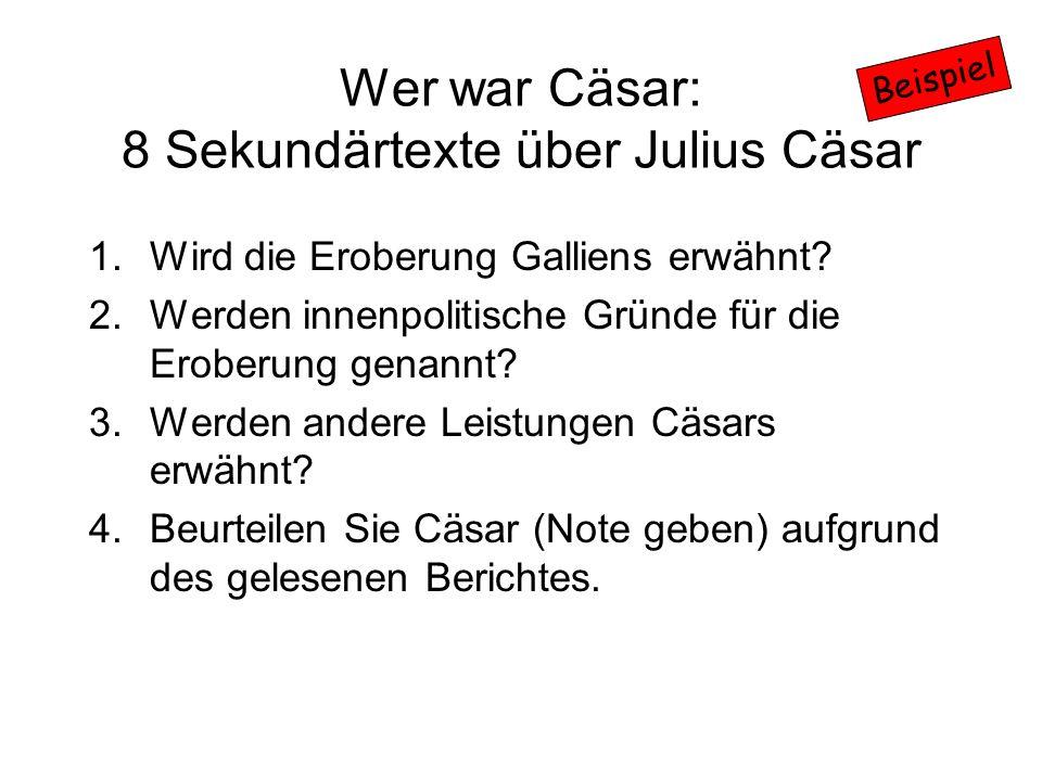 Wer war Cäsar: 8 Sekundärtexte über Julius Cäsar