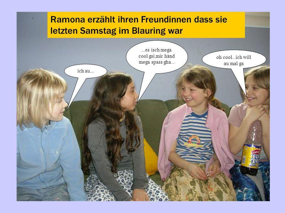 Ramona erzählt ihren Freundinnen dass sie letzten Samstag im Blauring war
