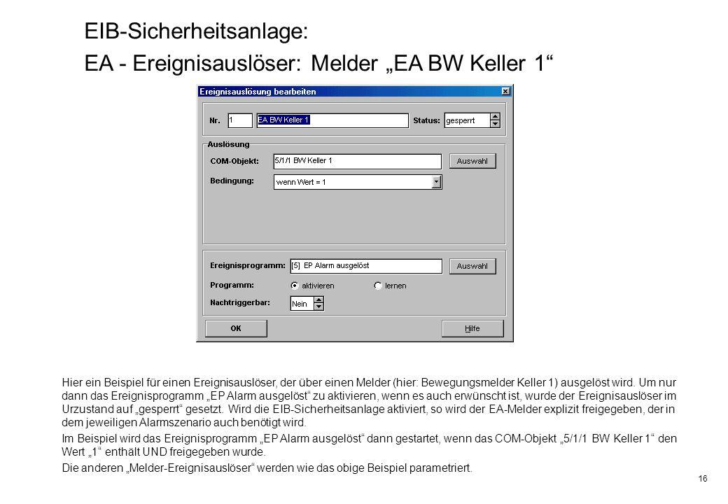 """EIB-Sicherheitsanlage: EA - Ereignisauslöser: Melder """"EA BW Keller 1"""