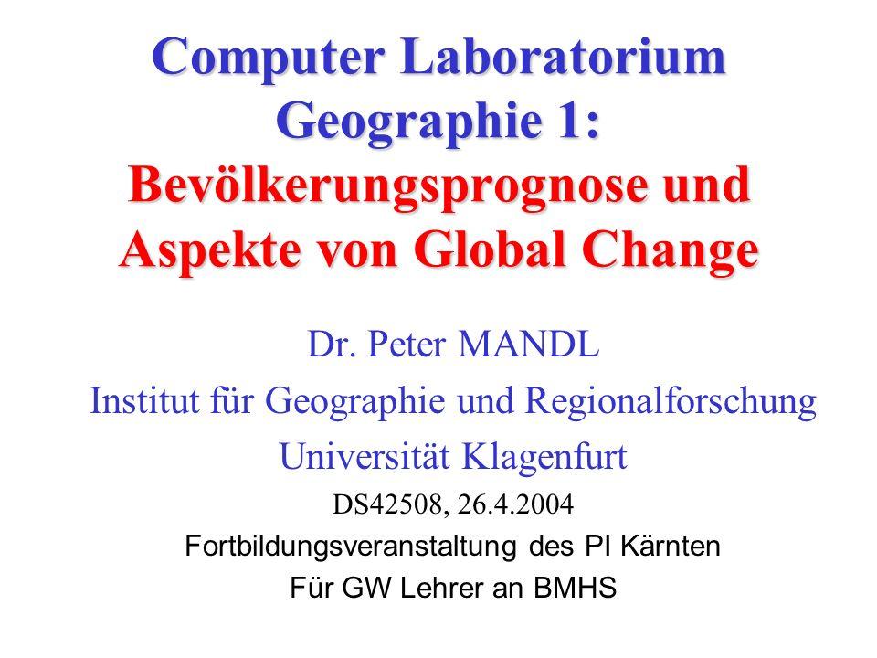 Computer Laboratorium Geographie 1: Bevölkerungsprognose und Aspekte von Global Change