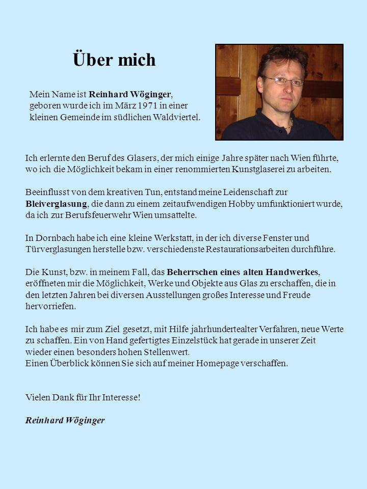Über mich Mein Name ist Reinhard Wöginger, geboren wurde ich im März 1971 in einer kleinen Gemeinde im südlichen Waldviertel.
