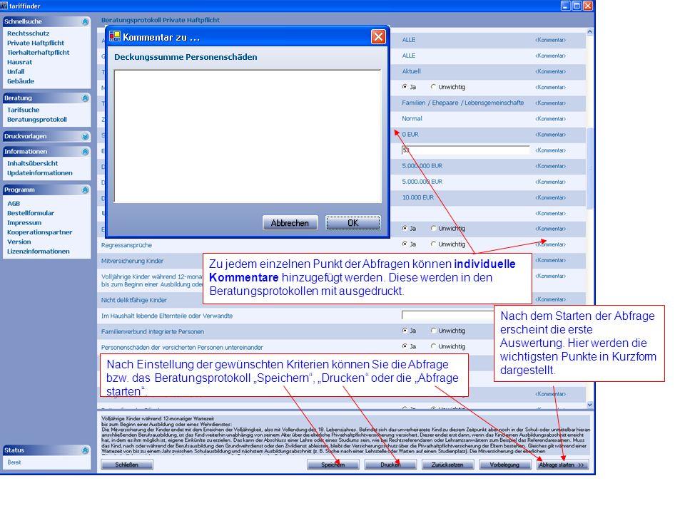 Zu jedem einzelnen Punkt der Abfragen können individuelle Kommentare hinzugefügt werden. Diese werden in den Beratungsprotokollen mit ausgedruckt.