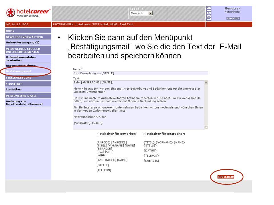 """Klicken Sie dann auf den Menüpunkt """"Bestätigungsmail , wo Sie die den Text der E-Mail bearbeiten und speichern können."""