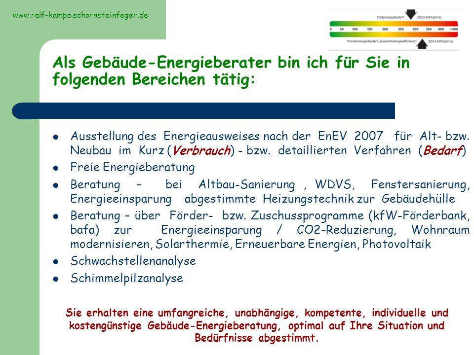 www.ralf-kampa.schornsteinfeger.de Als Gebäude-Energieberater bin ich für Sie in folgenden Bereichen tätig: