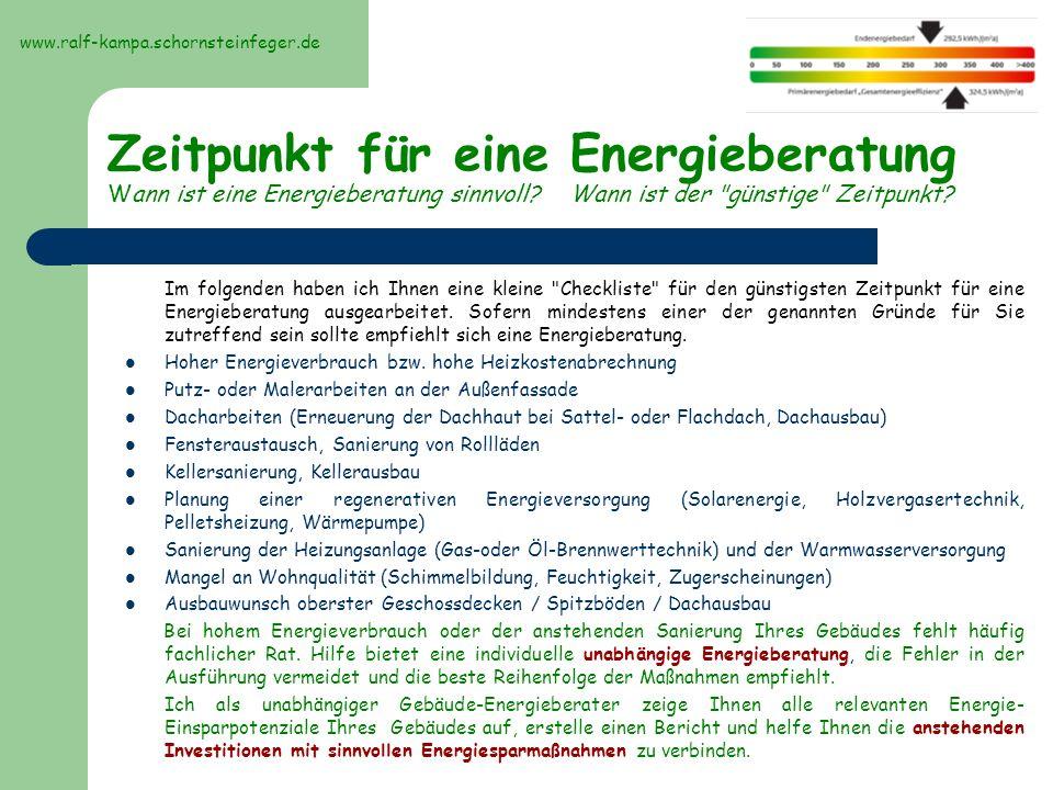 www.ralf-kampa.schornsteinfeger.de Zeitpunkt für eine Energieberatung Wann ist eine Energieberatung sinnvoll Wann ist der günstige Zeitpunkt
