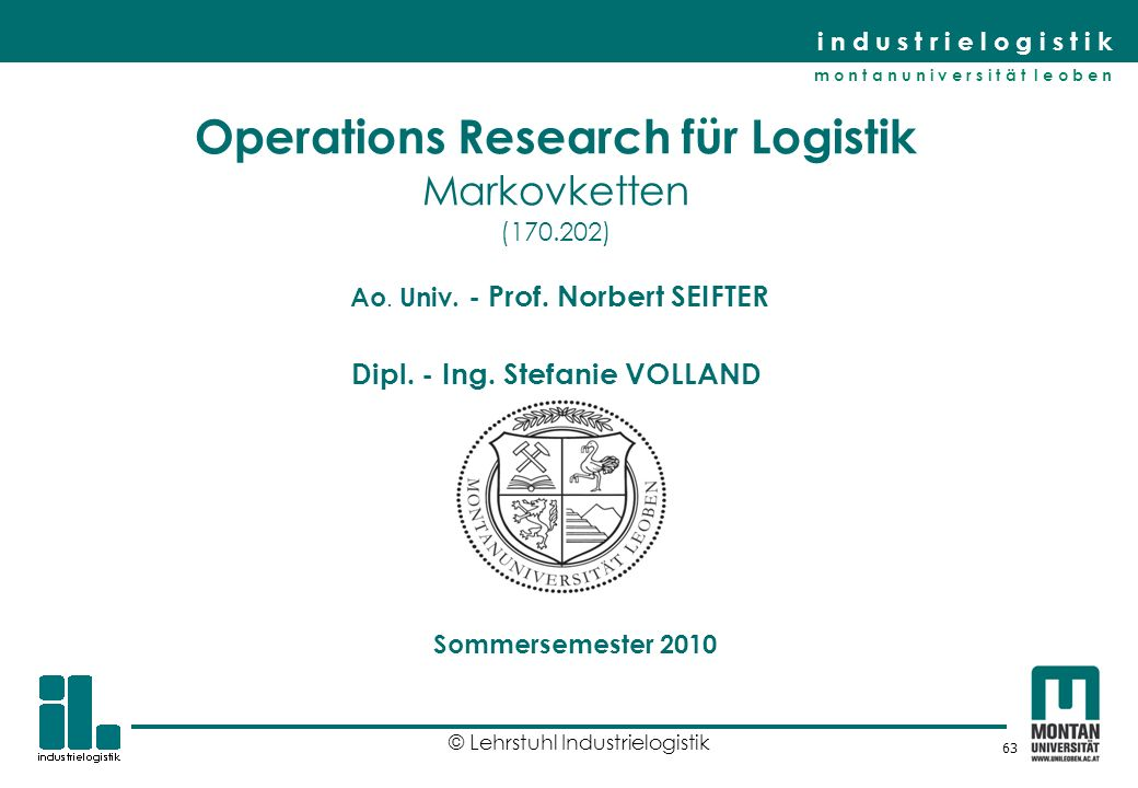Operations Research für Logistik Markovketten (170. 202) Ao. Univ