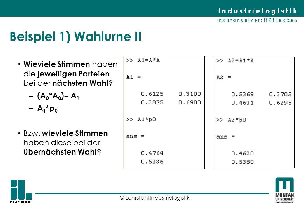 Beispiel 1) Wahlurne II Wieviele Stimmen haben die jeweiligen Parteien bei der nächsten Wahl (A0*A0)= A1.