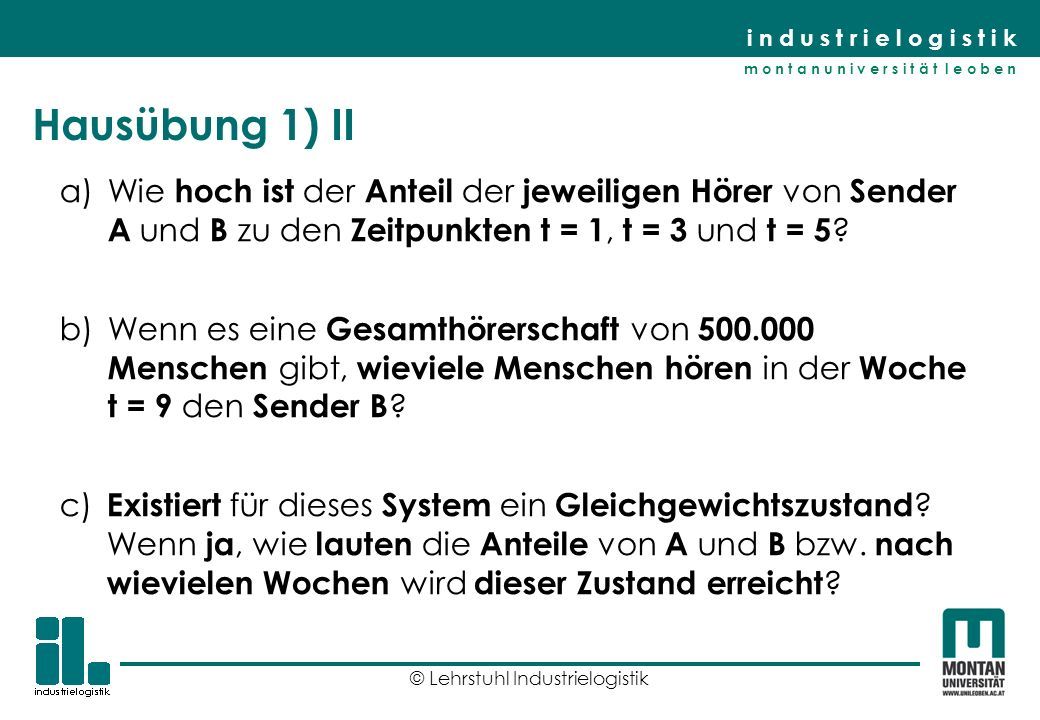 Hausübung 1) II Wie hoch ist der Anteil der jeweiligen Hörer von Sender A und B zu den Zeitpunkten t = 1, t = 3 und t = 5