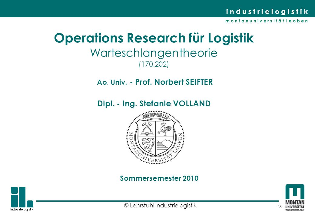 Operations Research für Logistik Warteschlangentheorie (170. 202) Ao