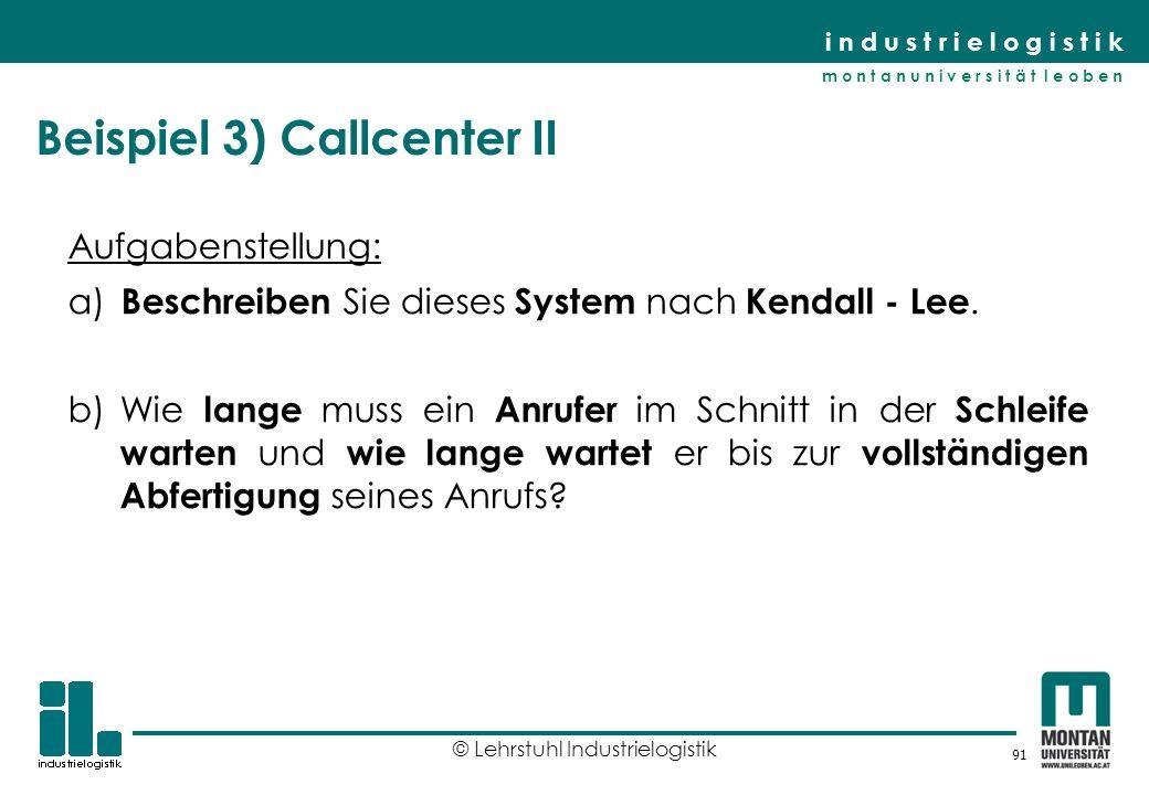 Beispiel 3) Callcenter II
