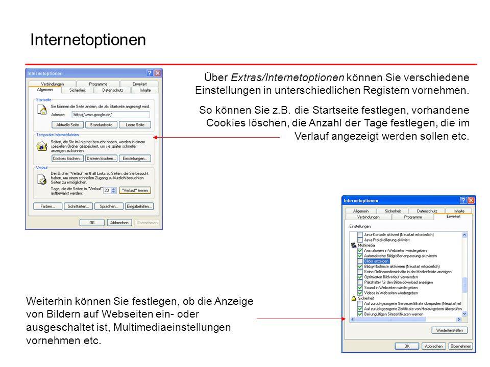 InternetoptionenÜber Extras/Internetoptionen können Sie verschiedene Einstellungen in unterschiedlichen Registern vornehmen.
