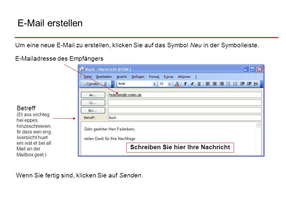 E-Mail erstellenUm eine neue E-Mail zu erstellen, klicken Sie auf das Symbol Neu in der Symbolleiste.