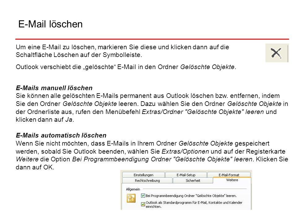 E-Mail löschenUm eine E-Mail zu löschen, markieren Sie diese und klicken dann auf die Schaltfläche Löschen auf der Symbolleiste.