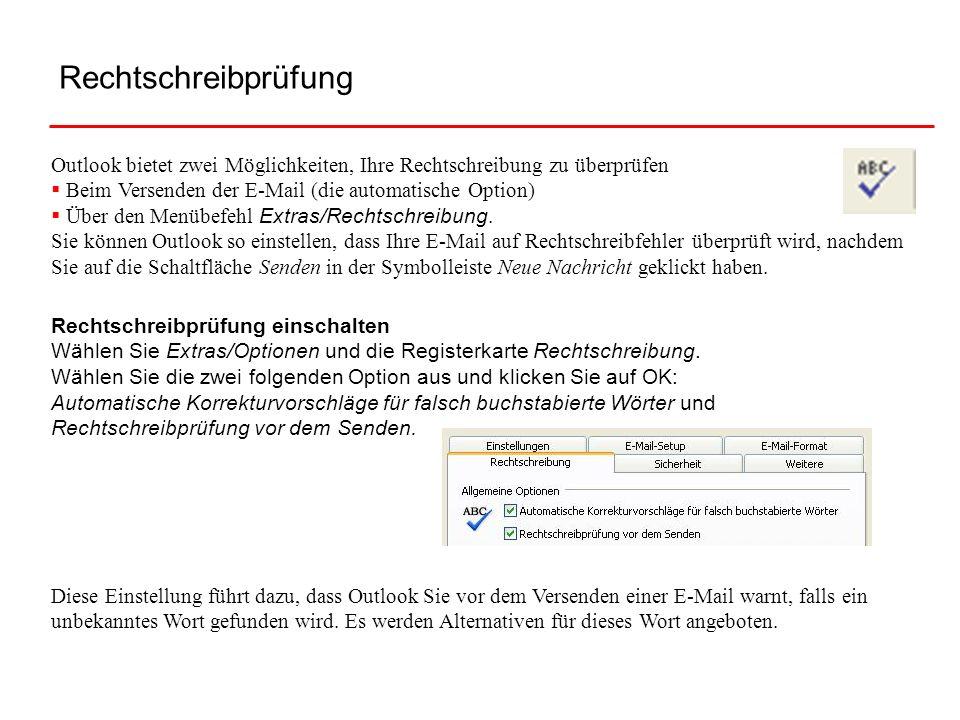 RechtschreibprüfungOutlook bietet zwei Möglichkeiten, Ihre Rechtschreibung zu überprüfen. Beim Versenden der E-Mail (die automatische Option)
