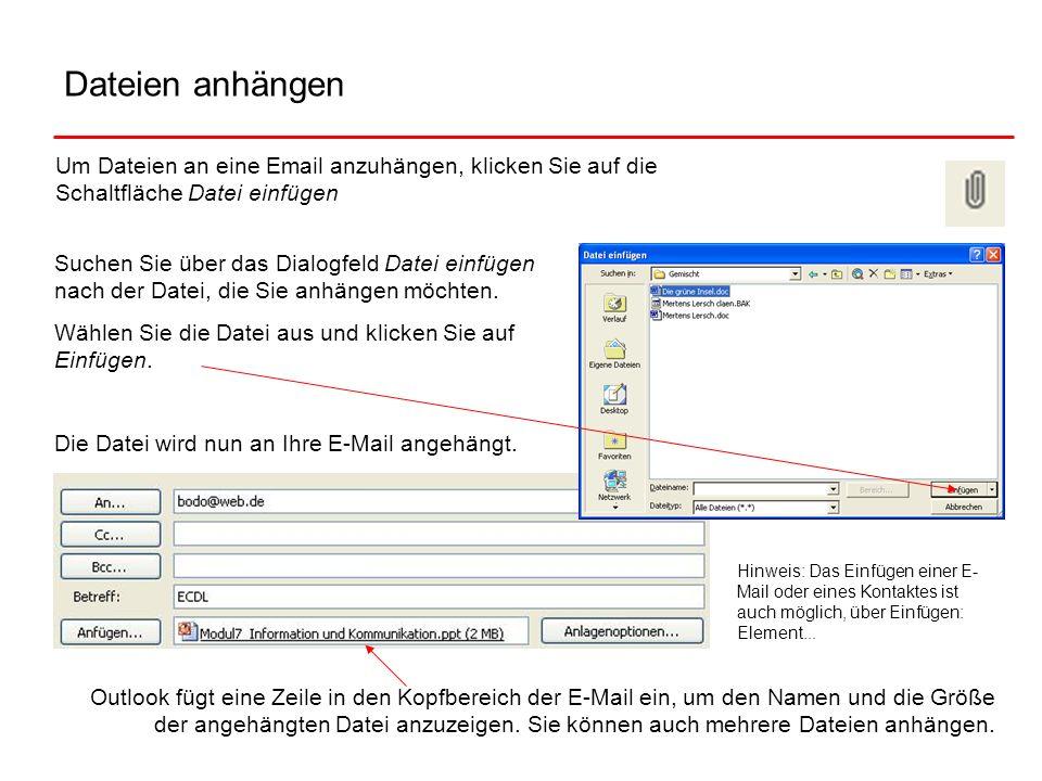Dateien anhängenUm Dateien an eine Email anzuhängen, klicken Sie auf die Schaltfläche Datei einfügen.