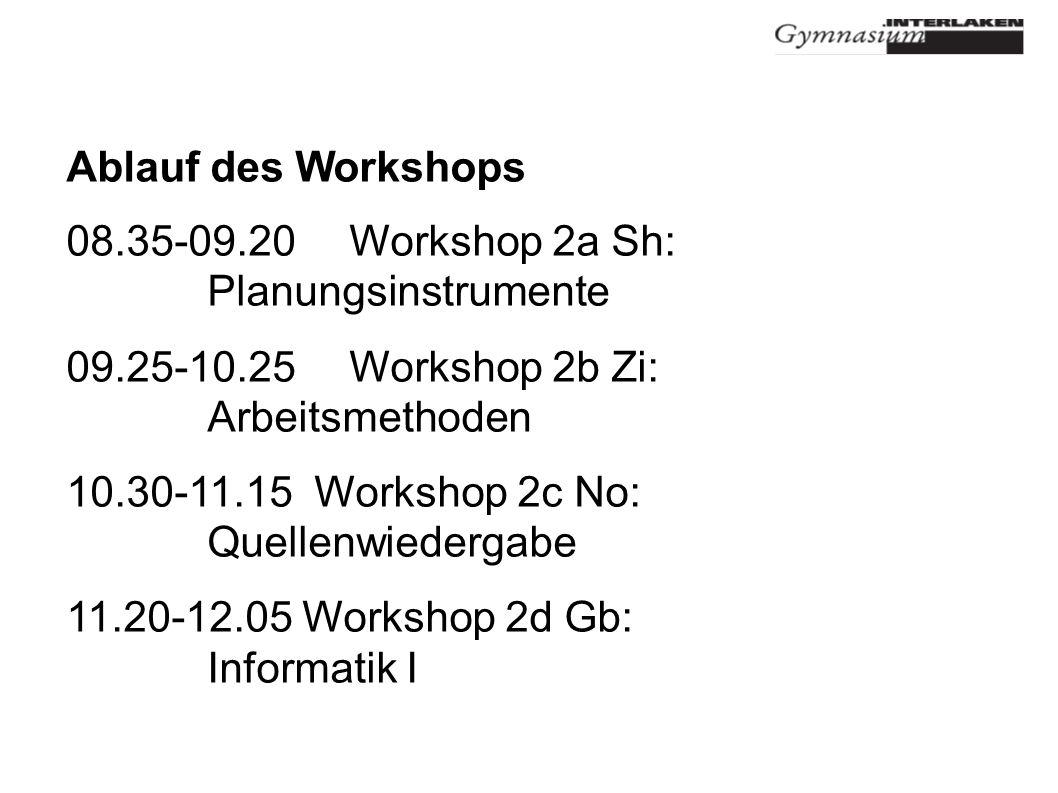 Ablauf des Workshops 08.35-09.20 Workshop 2a Sh: Planungsinstrumente