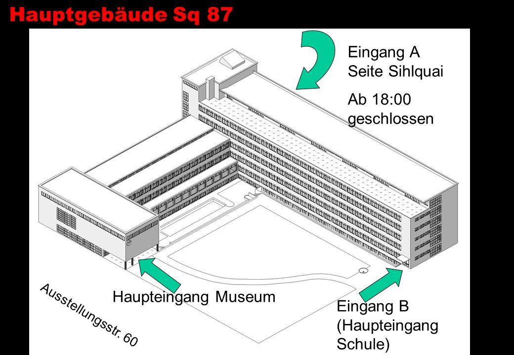 Hauptgebäude Sq 87 Eingang A Seite Sihlquai Ab 18:00 geschlossen