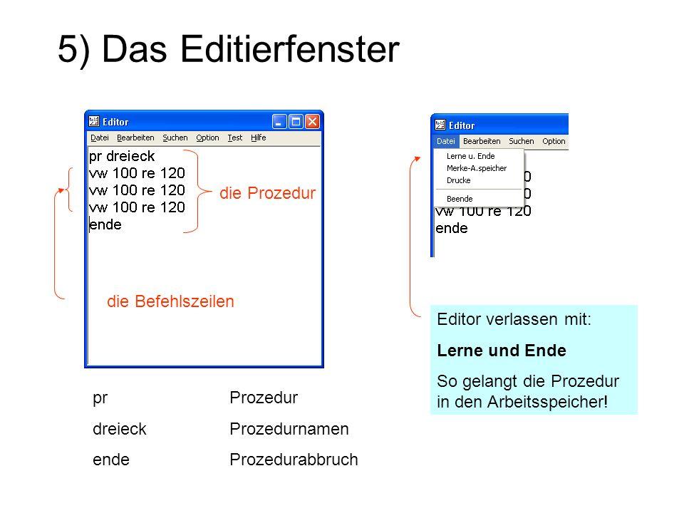 5) Das Editierfenster die Prozedur die Befehlszeilen