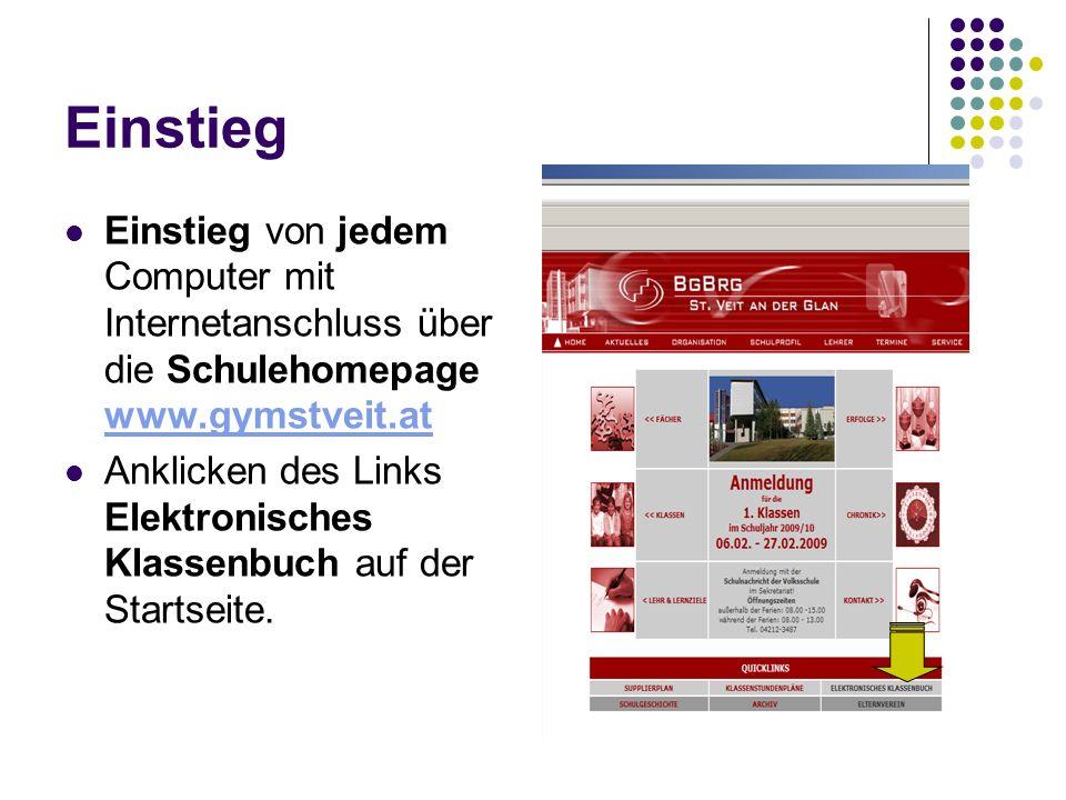 Einstieg Einstieg von jedem Computer mit Internetanschluss über die Schulehomepage www.gymstveit.at.