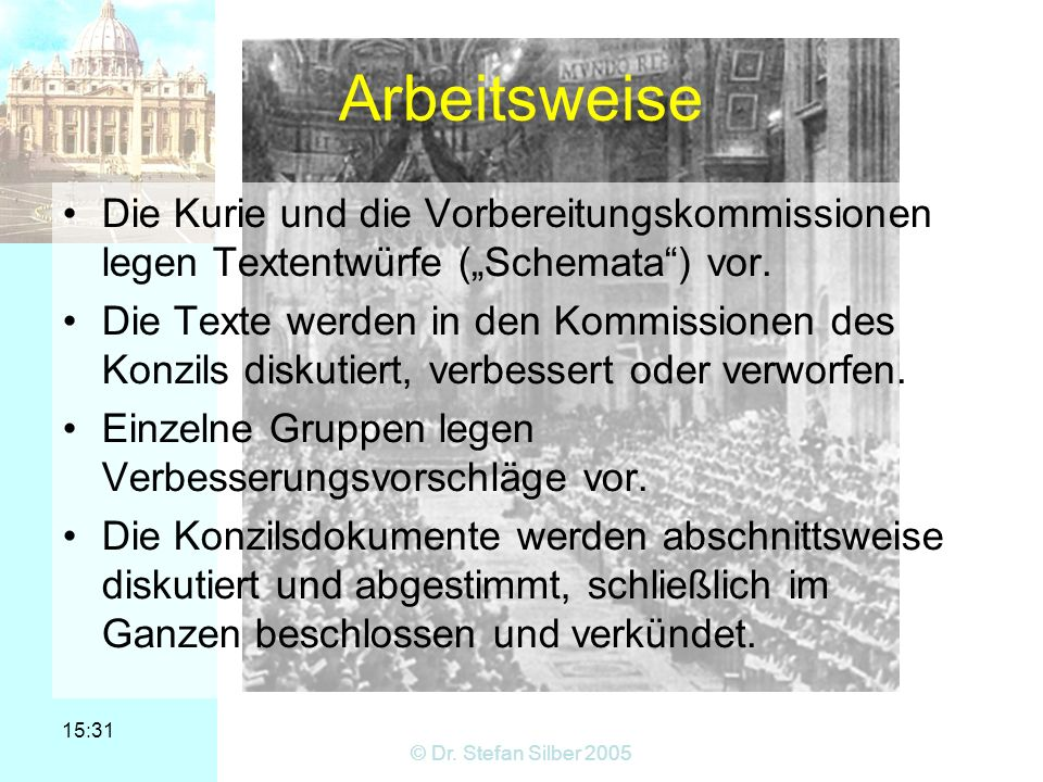 """Arbeitsweise Die Kurie und die Vorbereitungskommissionen legen Textentwürfe (""""Schemata ) vor."""